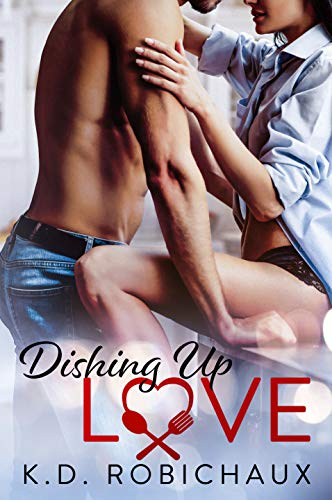 Dishing Up Love KD Robichaux and Boom Factory Publishing
