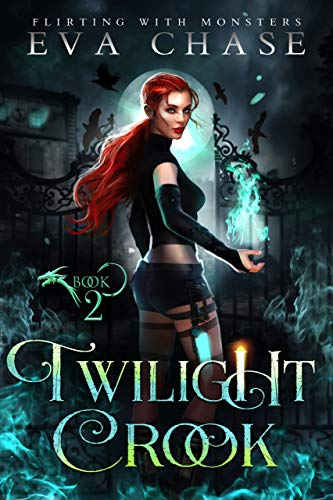 Twilight Crook (Flirting with Monsters Book 2) Eva Chase