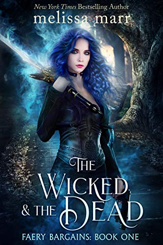 The Wicked & The Dead (Faery Bargains Book 1) Melissa Marr