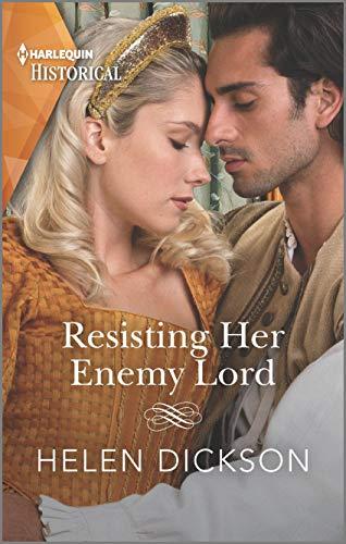 Resisting Her Enemy Lord (Harlequin Historical: English Civil War) Helen Dickson