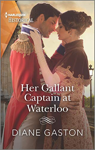 Her Gallant Captain at Waterloo (Harlequin Historical) Diane Gaston