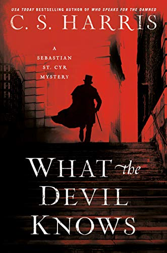 What the Devil Knows (Sebastian St. Cyr Mystery Book 16) C.S. Harris