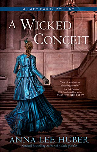 A Wicked Conceit (A Lady Darby Mystery Book 9) Anna Lee Huber