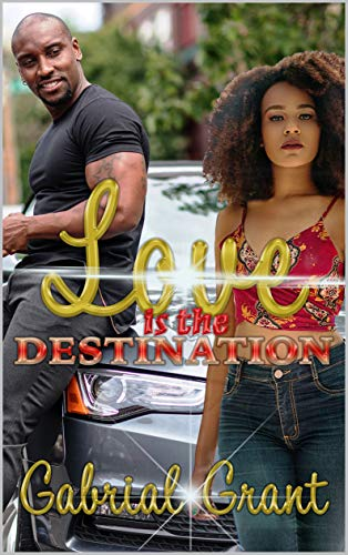 Love is the Destination Gabrial Grant