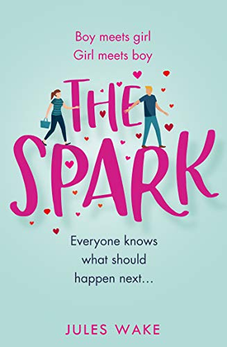 The Spark: The funny new 2020 romantic comedy from the bestelling author! Jules Wake