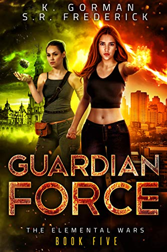 Guardian Force K.Gorman and S.R. Frederick