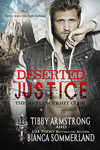Deserted Justice (The Asylum Fight Club Book 8) Bianca Sommerland and Tibby Armstrong
