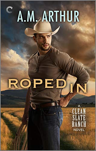 Roped In (Clean Slate Ranch Book 2)- REISSUE  A.M. Arthur