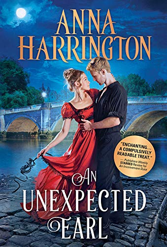 An Unexpected Earl: Brooding Lord Gets a Sexy Second Chance with a Headstrong Heroine in this Feminist Regency Romance (Lords of the Armory Book 2) Anna Harrington