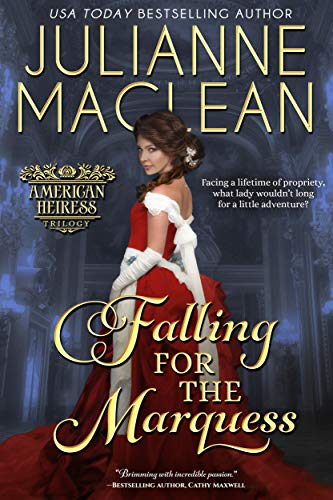 Falling for the Marquess (American Heiress Trilogy Book 2) Julianne MacLean
