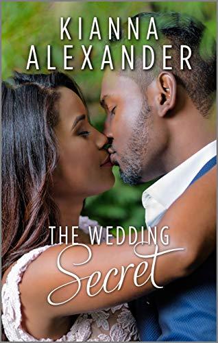 The Wedding Secret Kianna Alexander