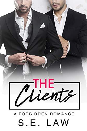 The Clients: A Forbidden Romance (Forbidden Fantasies Book 5) S.E. Law