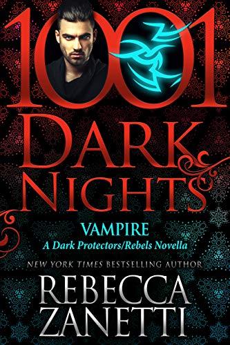 Vampire: A Dark Protectors/Rebels Novella Rebecca Zanetti