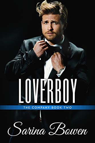 Loverboy (The Company Book 2) Sarina Bowen