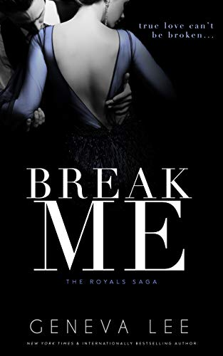 Break Me: Smith and Belle (Royals Saga Book 12) Geneva Lee