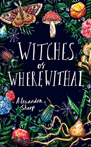 Witches of Wherewithal Alexandra Sharp