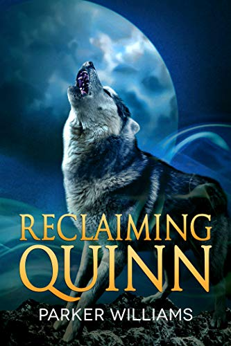 Reclaiming Quinn (The Wolves of Lydon Book 2) Parker Williams