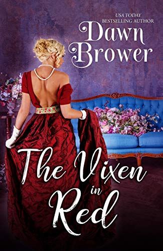 The Vixen in Red (Bluestockings Defying Rogues Book 8) Dawn Brower