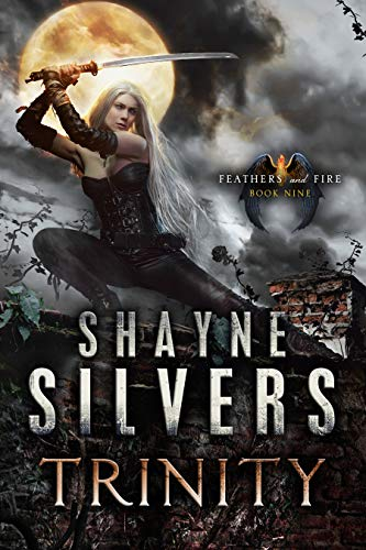 Trinity: Feathers and Fire Book 9 Shayne Silvers