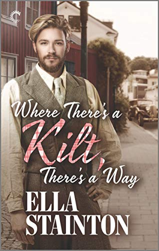 Where There's a Kilt, There's a Way (Kilty Pleasures Book 2) Ella Stainton