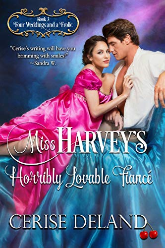 Miss Harvey's Horribly Lovable Fiancé: Four Weddings and a Frolic Cerise DeLand
