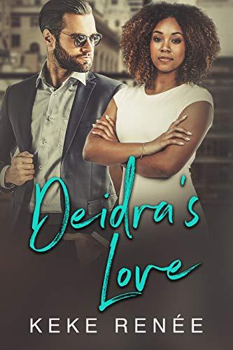 Deidra's Love: Love by Design Spinoff KeKe Renée