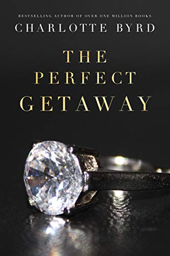 The Perfect Getaway (The Perfect Stranger) Charlotte Byrd