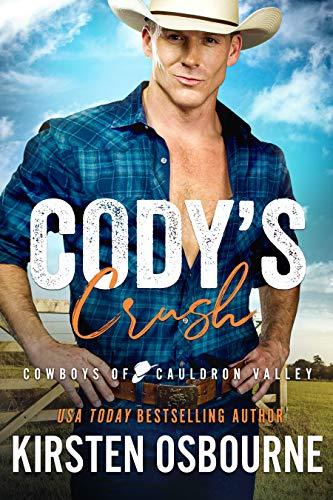Cody's Crush (Cauldron Valley Ranch Book 11) Kirsten Osbourne
