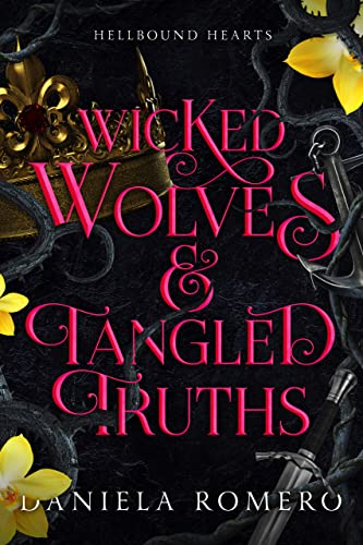 Wicked Wolves and Tangled Truths: An Urban Fantasy Romance (Blood and Magic : Hellbound Book 1) Danielle Annett