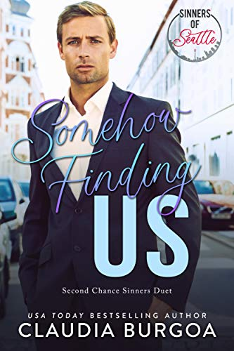 Somehow Finding Us (Second Chance Sinners) Claudia Burgoa