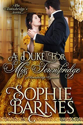 A Duke for Miss Townsbridge (The Townsbridges Book 4) Sophie Barnes