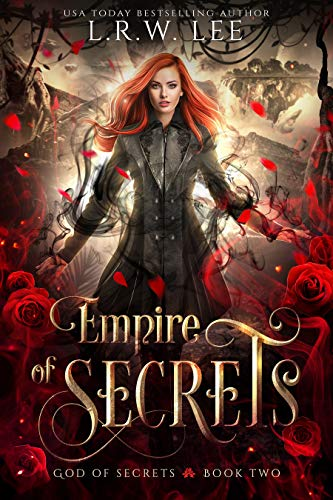 Empire of Secrets: A New Adult Paranormal Romance with Young Adult Appeal (God of Secrets Book 2) L. R. W. Lee