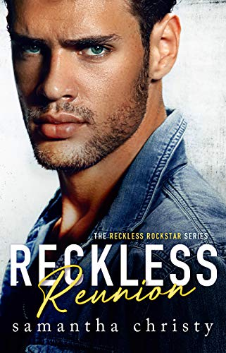 Reckless Reunion (The Reckless Rockstar Series) Samantha Christy