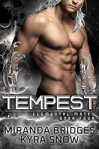 Tempest: An Alien Warrior Romance (Elemental Mates Book 4) Miranda Bridges and Kyra Snow