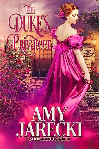 The Duke's Privateer (Devilish Dukes Book 3) Amy Jarecki