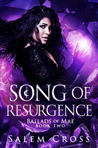 Song of Resurgence (Ballads of Mae Book 2) Salem Cross