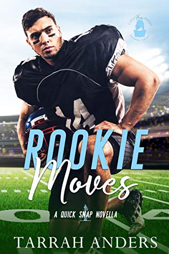 Rookie Moves: A Quick Snap Novella Tarrah Anders and Lady Boss Press
