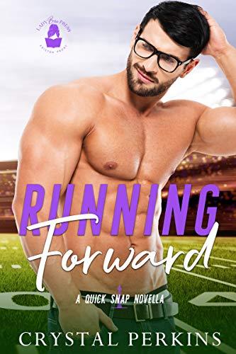 Running Forward: A Quick Snap Novella Crystal Perkins and Lady Boss Press