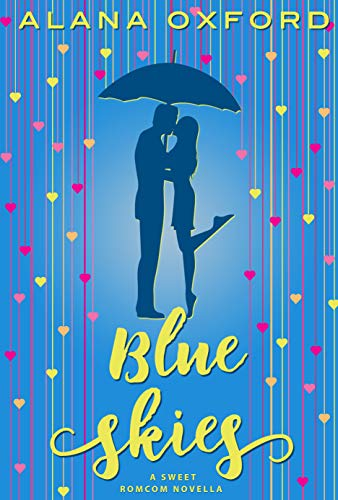 Blue Skies : A Sweet Romcom Novella Alana Oxford