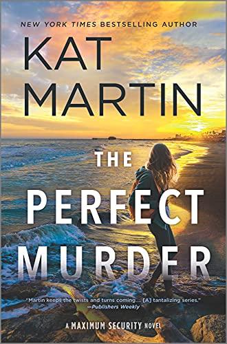 The Perfect Murder: A Novel (Maximum Security Book 4) Kat Martin