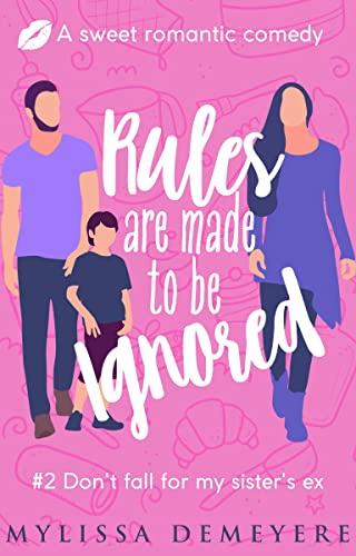 Rules are made to be Ignored (The Rules Series Book 2) Mylissa Demeyere