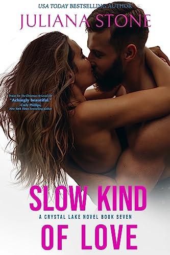 Slow Kind Of Love Juliana Stone