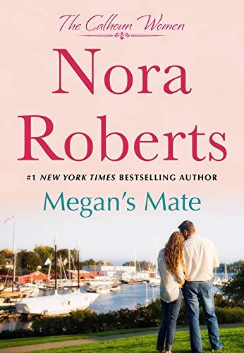 Megan's Mate: The Calhoun Women Nora Roberts