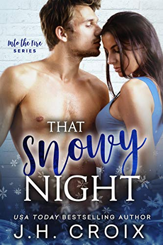 That Snowy Night (Into The Fire Book 11) J.H. Croix
