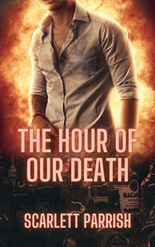 The Hour of Our Death Scarlett Parrish