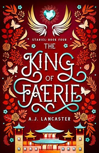 The King of Faerie (Stariel Book 4) AJ Lancaster