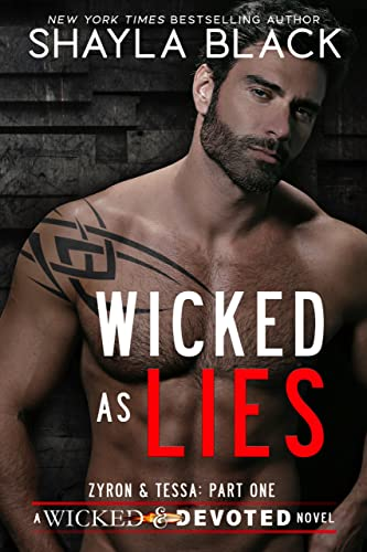 Wicked as Lies (Zyron & Tessa, Part One) (Wicked & Devoted Book 3 Shayla Black