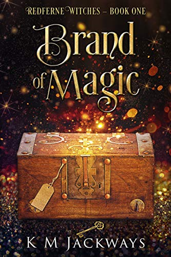 Brand of Magic: A Contemporary Witchy Fiction Novella (Redferne Witches Book 1) K M Jackways and Contemporary Witchy Fiction