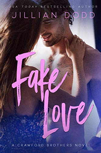 Fake Love: A Fake Engagement Romance (Crawford Brothers Book 3) Jillian Dodd