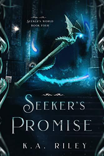 Seeker's Promise (Seeker's World Book 4) K. A. Riley